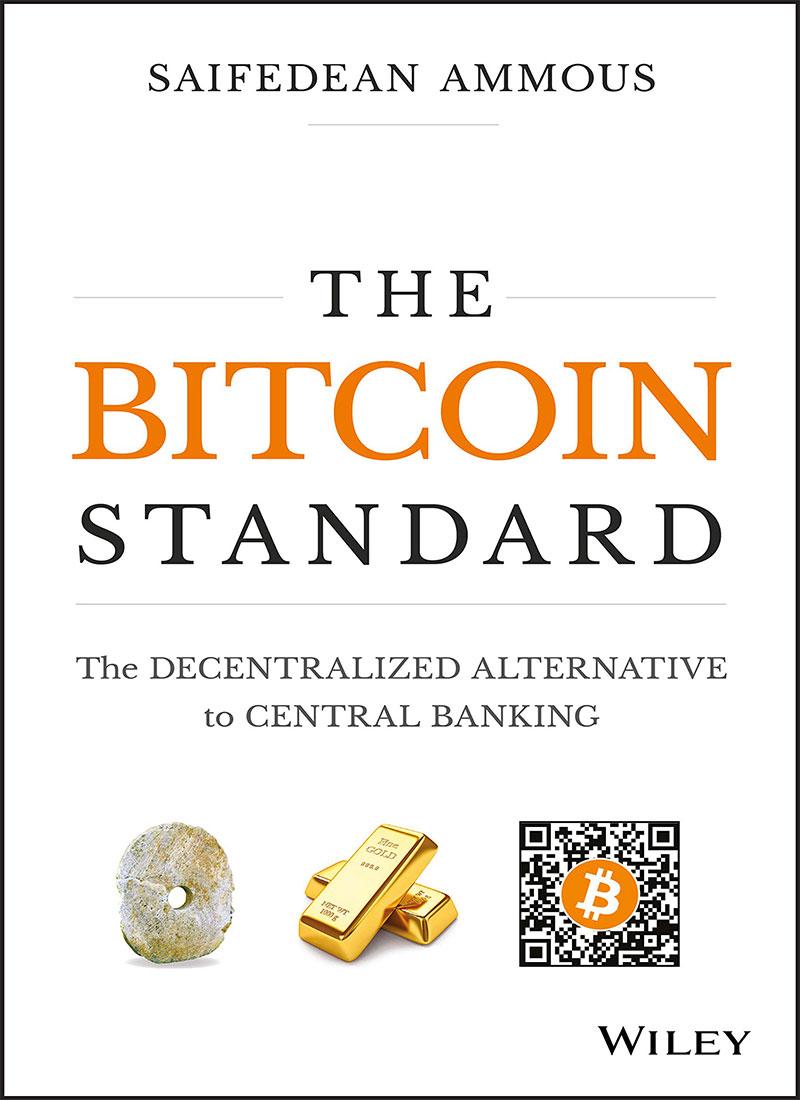 استاندارد بیت کوین جایگزین غیر متمرکز برای بانکداری مرکزی توسط Saifedean Ammous (z-lib.org)