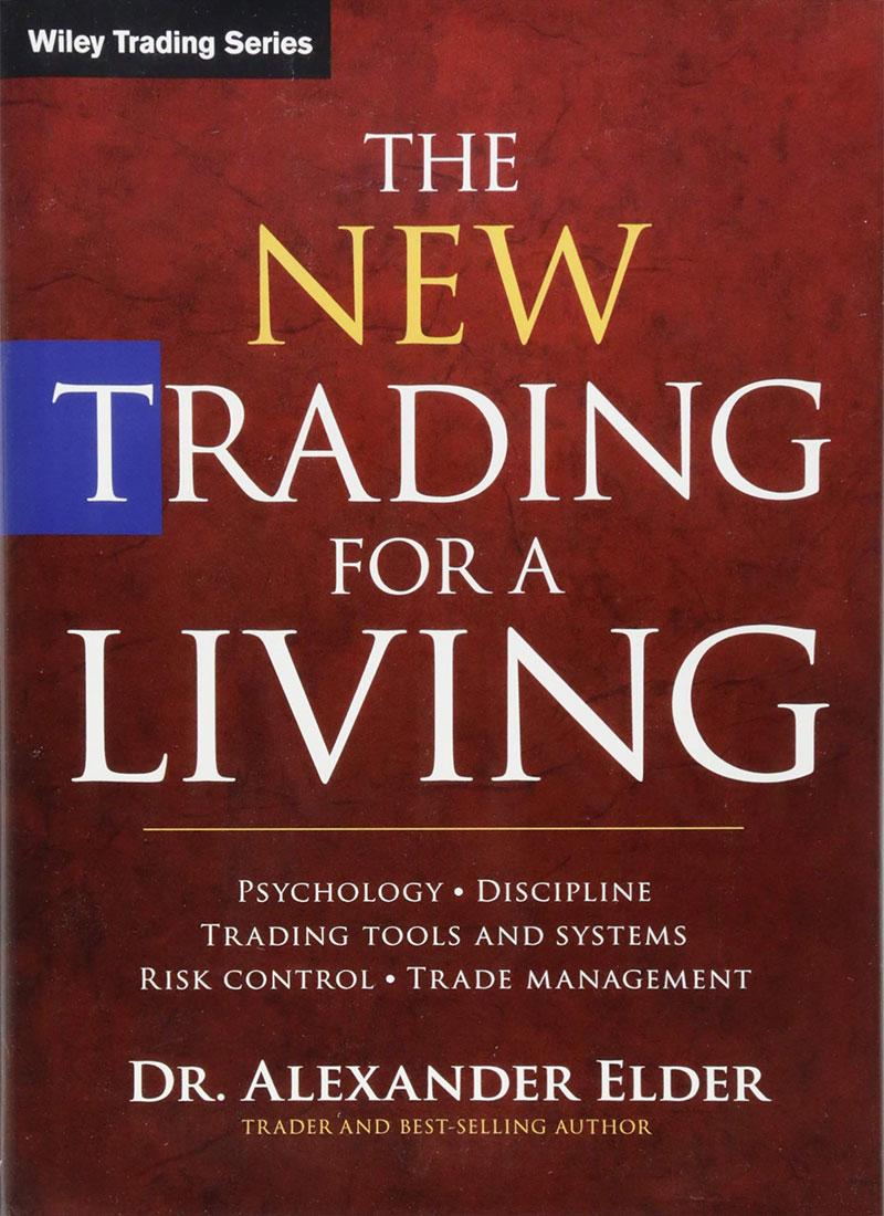 تجارت جدید برای زندگی: روانشناسی ، نظم ، ابزارها و سیستم های معاملاتی ، کنترل ریسک ، مدیریت تجارت (تجارت ویلی) نسخه اول