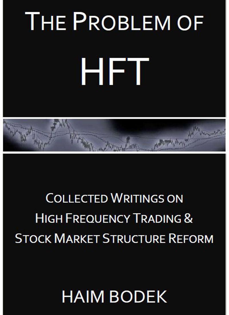 مشکل HFT – مقالات جمع آوری شده در مورد معاملات با فرکانس بالا و اصلاح ساختار بازار سهام – 18 ژانویه 2013